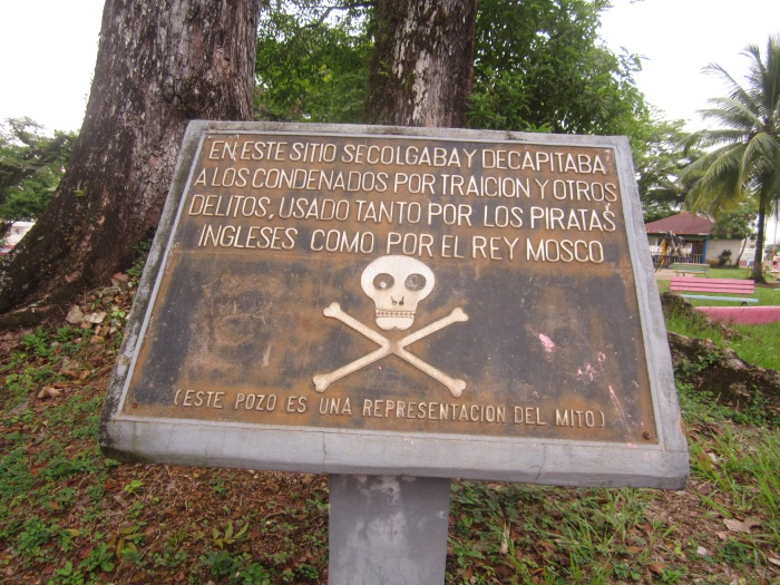 'On this site those convicted of treason and other crimes, used by both English pirates and the Mosquito King, were hung and decapitated'